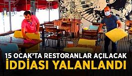 15 Ocak'ta restoranlar açılacak iddiası yalanlandı