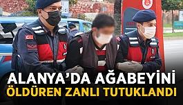 Alanya'da ağabeyini öldüren zanlı tutuklandı