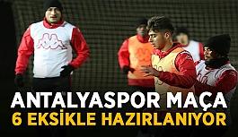 Antalyaspor maça 6 eksikle hazırlanıyor