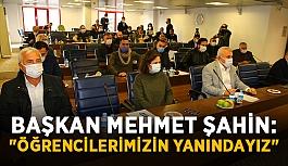"""Başkan Mehmet Şahin: """"Öğrencilerimizin yanındayız"""""""
