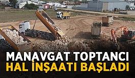 Manavgat Toptancı Hal inşaatı başladı