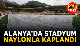 SON DAKİKA! Alanya'da stadyum naylonla kaplandı