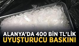 Alanya'da 400 bin TL'lik uyuşturucu baskını