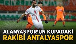 Alanyaspor'un kupadaki rakibi Antalyaspor