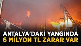 Antalya'daki yangında 6 milyon TL zarar var