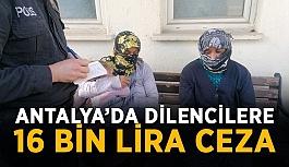 Antalya'da dilencilere 16 bin lira ceza