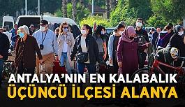 Antalya'nın en kalabalık üçüncü ilçesi Alanya