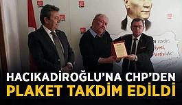 Hacıkadiroğlu'na CHP'den plaket takdim edildi