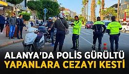 Alanya'da polis gürültü yapanlara cezayı kesti
