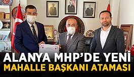 Alanya MHP'de yeni mahalle başkanı ataması