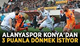 Alanyaspor Konya'dan 3 puanla dönmek istiyor