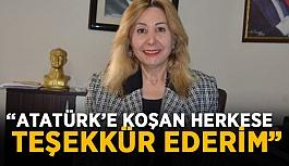 """""""Atatürk'e koşan herkese teşekkür ederim"""""""