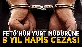 FETÖ'nün yurt müdürüne 8 yıl hapis cezası