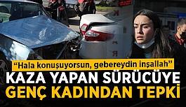 Kaza yapan sürücüye genç kadından tepki