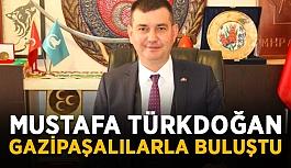 Mustafa Türkdoğan Gazipaşalılarla buluştu
