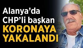 Alanya'da CHP'li başkan koronaya yakalandı