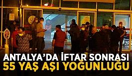 Antalya'da iftar sonrası 55 yaş aşı...