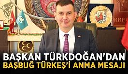 Başkan Türkdoğan'dan Başbuğ Türkeş'i anma mesajı