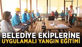 Belediye ekiplerine uygulamalı yangın eğitimi