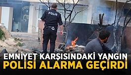 Emniyet karşısındaki yangın polisi alarma geçirdi
