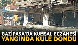 Gazipaşa'da kumsal eczanesi yangında küle döndü