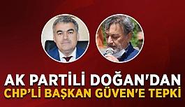 Ak Partili Doğan'dan CHP'li başkan Güven'e tepki