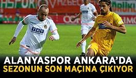 Alanyaspor Ankara'da sezonun son maçına çıkıyor