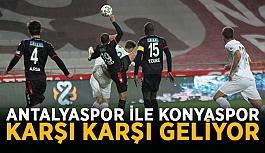 Antalyaspor ile Konyaspor karşı karşı geliyor