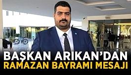 Başkan Arıkan'dan Ramazan Bayramı mesajı