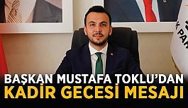 Başkan Mustafa Toklu'dan Kadir Gecesi mesajı