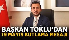 Başkan Toklu'dan 19 Mayıs kutlama mesajı