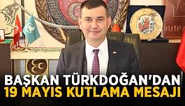 Başkan Türkdoğan'dan 19 Mayıs kutlama mesajı