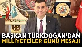 Başkan Türkdoğan'dan milliyetçiler günü mesajı