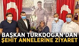 Başkan Türkdoğan'dan şehit annelerine ziyaret