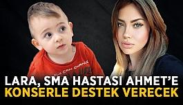 Lara, SMA hastası Ahmet'e konserle destek verecek
