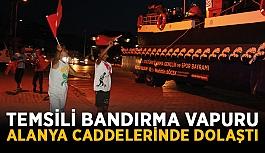 Temsili Bandırma Vapuru Alanya caddelerinde dolaştı