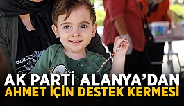 AK Parti Alanya'dan Ahmet için destek kermesi