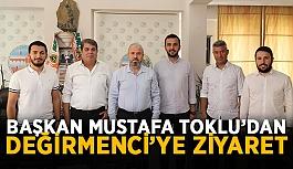 Başkan Mustafa Toklu'dan Değirmenci'ye ziyaret
