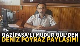 Gazipaşa'lı Müdür Gül'den Deniz...