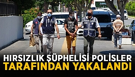 Hırsızlık şüphelisi polisler tarafından yakalandı