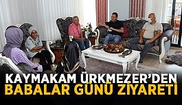 Kaymakam Ürkmezer'den Babalar Günü...
