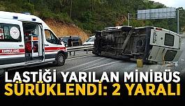 Lastiği yarılan minibüs metrelerce sürüklendi:...