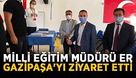 Milli Eğitim müdürü Er, Gazipaşa'yı ziyaret etti