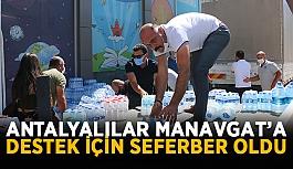 Antalyalılar Manavgat'a destek için...