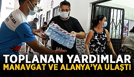 Yapılan yardımlar Manavgat ve Alanya'ya ulaştı