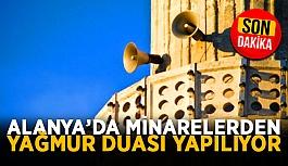 Alanya'da minarelerden yağmur duası yapılıyor
