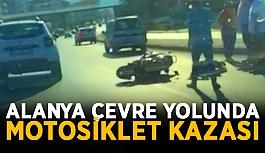 Alanya çevre yolunda motosiklet kazası
