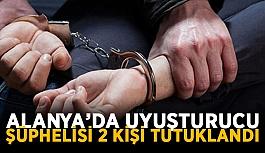 Alanya'da uyuşturucu şüphelisi 2 kişi tutuklandı