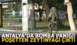 Antalya'da bomba paniği! Poşetten zeytinyağı çıktı