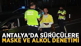 Antalya'da sürücülere maske ve alkol...